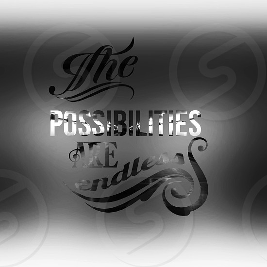 The Possibilities Are endless quoted artwork photo