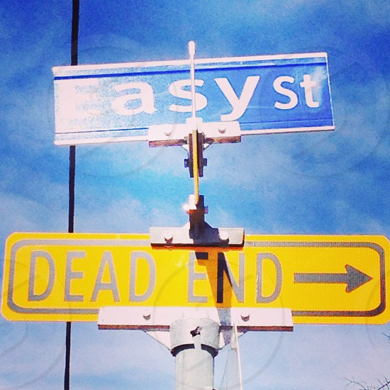 Easy St to a Dead End Road. photo