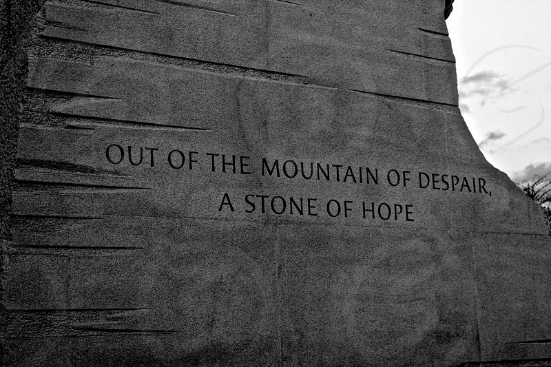out of the mountain of despair a stone of hope photo