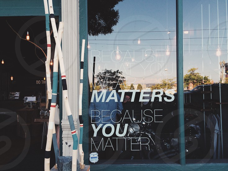 matters because you matter white text on clear window photo