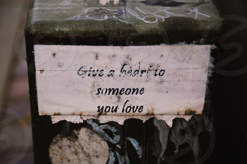 Love give heart someone you message street giving loving in love posted poster words meaning meaningful sense senses option sentence feeling intention purpose idea drift purport tenor photo