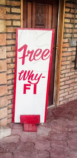 Free wifi why fi why sign photo