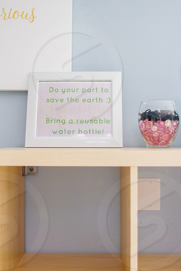 do you part to save the earth :) bring a reusable water bottle! framed photo photo