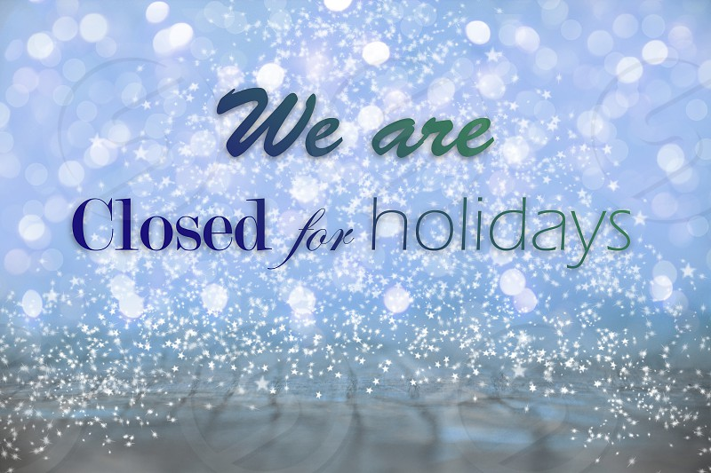 Christmas background with text We are closed  for holidays photo